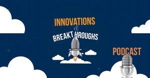 Logo for The Innovations & Breakthroughs Podcast